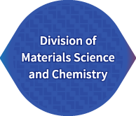 Division of Materials Science and Chemistry
